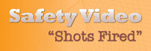 "Safety Video - ""Shots Fired"""