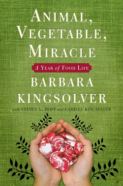 Book cover of Animal, Vegetable, Miracle: A Year of Food Life